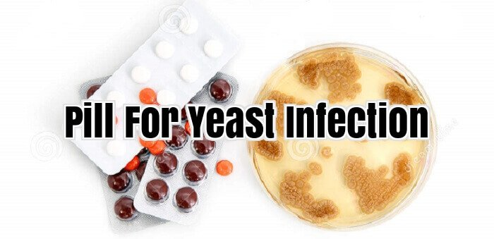 Pill For Yeast Infection